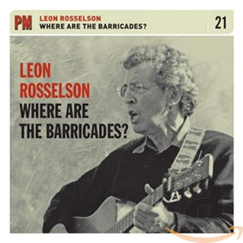 Where Are the Barricades, Leon Rosselson
