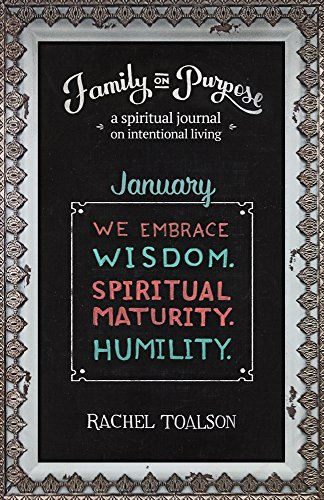 We Embrace Wisdom. Spiritual Maturity. Humility.: a spiritual journal on intentional living