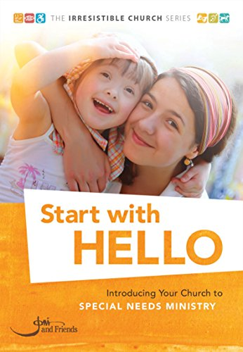 Start with Hello: Introducing Your Church to Special Needs Ministry