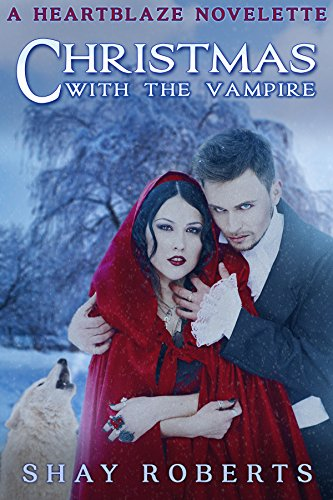Christmas with the Vampire by Shay Roberts