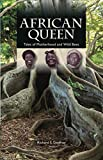 African Queen - Tales of Motherhood and Wild Bees