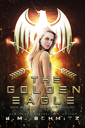 The Golden Eagle by S.M. Schmitz