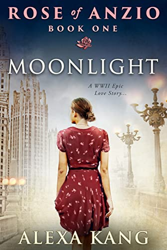 Rose of Anzio Book One - Moonlight by Alexa Kang