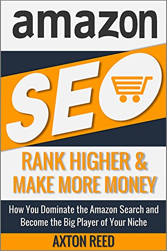 PDF Amazon SEO Rank Higher Sell More How to Dominate the Amazon Search And Become the Big Player of Your Niche E Commerce SEO Marketplace Optimization Amazon Ranking Online Marketing Book 1