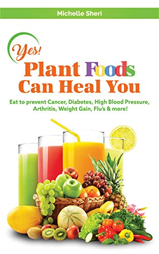 PDF Yes Plant Foods Can Heal You Which Foods Are Good For Cancer Diabetes Anti Aging Weight Loss More
