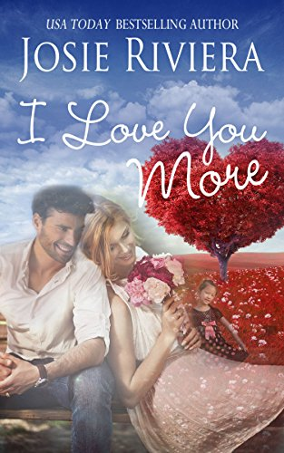 I Love You More by Josie Riviera