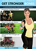 Get Stronger Bones: 3 Workouts For Osteoporosis by Suzanne Andrews