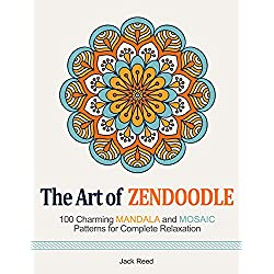 The Art of Zendoodle: 100 Charming Mandala and Mosaic Patterns for Complete Relaxation