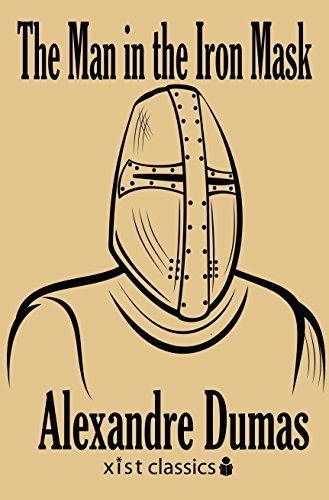 The Man in the Iron Mask (Xist Classics) Kindle Edition by Alexandre Dumas