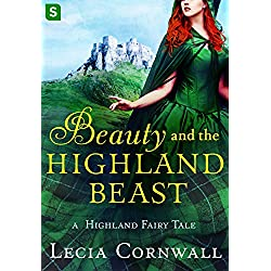 Beauty and the Highland Beast: A Highland Fairy Tale (A Highland Fairytale)