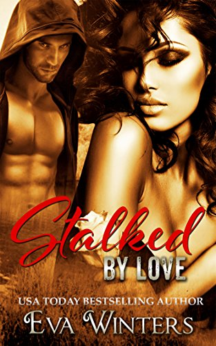 Stalked by Love by Eva Winters
