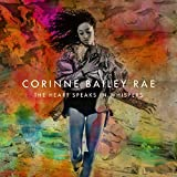 The Heart Speaks in Whispers (Deluxe Edition) - Corinne Bailey Rae