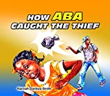 How Aba Caught a Thief