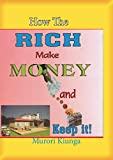 How the Rich Make Money and Keep It