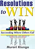Resolutions to Win: Succeeding Where Other Fail