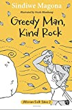 Greedy Man, Kind Rock