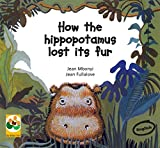 How the Hippopotamus Lost Its Fur