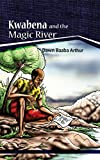 Kwabena and the Magic River: A Story of the Struggle and Survival of an African Family
