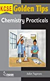 K.C.S.E. Golden Tips: Chemistry Practicals Cover