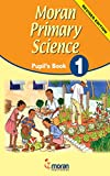 Moran Primary Science: Pupil's Book 1