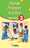 Moran Primary Science: Pupil's Book 3