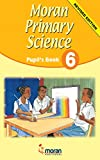 Moran Primary Science: Pupil's Book 6