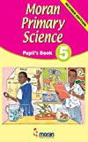 Moran Primary Science: Pupil's Book 5
