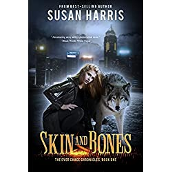 Skin & Bones (The Ever Chace Chronicles Book 1)