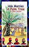 Ada Marries a Palm Tree and Other Stories