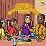 Ola & Bisi Adventures of Health: Parents Guide to Healthy Eating & Activities