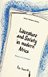 Literature and Society in Modern Africa: Essays on Literature