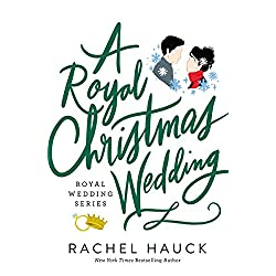 A Royal Christmas Wedding (Royal Wedding Series)