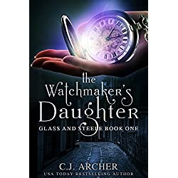The Watchmaker's Daughter (Glass and Steele Book 1)