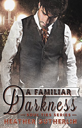 A Familiar Darkness by Heather Sutherlin
