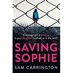 Saving Sophie: A compulsively twisty psychological thriller that will keep you gripped to the very last page