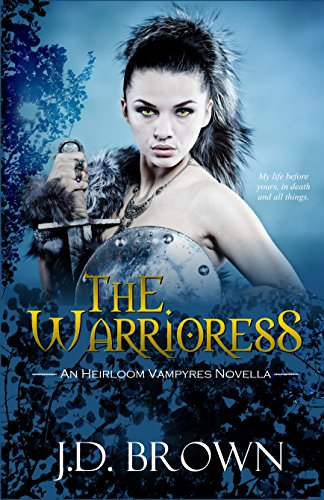 The Warrioress by J.D. Brown