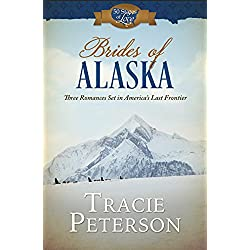 Brides of Alaska: Three Romances Set in America's Last Frontier (50 States of Love)