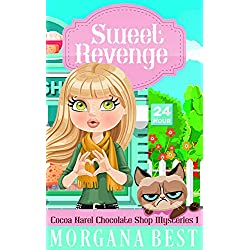 Sweet Revenge: Funny Cozy Mystery (Cocoa Narel Chocolate Shop Mysteries Book 1)