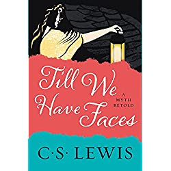 Till We Have Faces: A Myth Retold