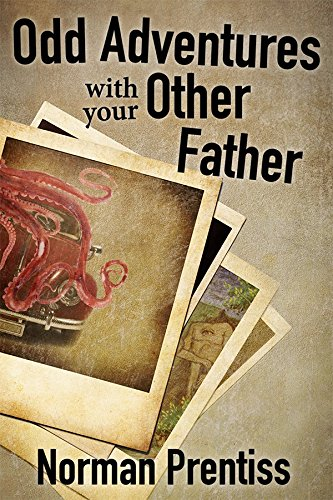 Odd Adventures with your Other Father by Norman Prentiss