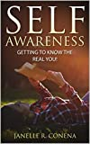 Self-Awareness:Getting To Know The Real YOU (Self-Awareness, Manifestations, Self-Acceptance, Insecurity, Love, Know Yourself, Self-Esteem)
