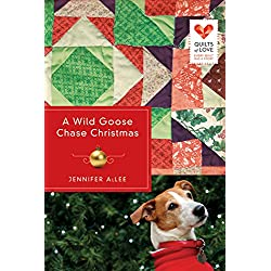 A Wild Goose Chase Christmas (Quilts of Love Series Book 2)