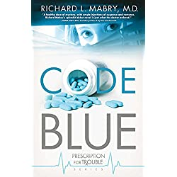 Code Blue (Prescription for Trouble Series Book 1)