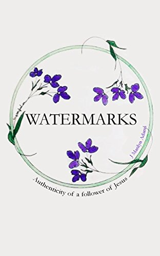 Watermarks: Authenticity of a follower of Jesus