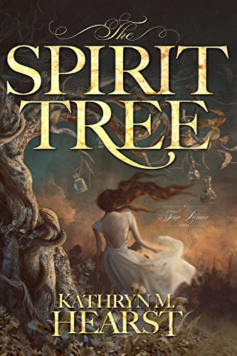 The Spirit Tree by Kathryn M. Hearst