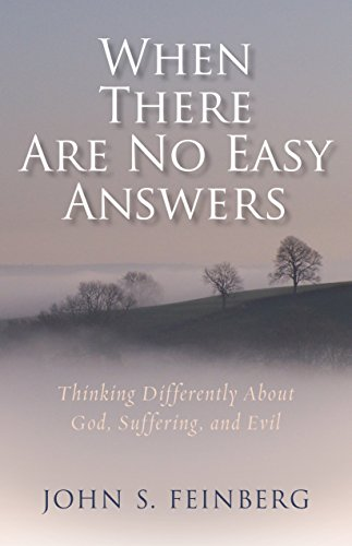 When There Are No Easy Answers: Thinking Differently About God, Suffering, and Will