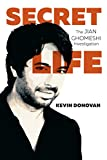 Cover Image of Secret Life: The Jian Ghomeshi Investigation by Kevin Donovan published by Goose Lane Editions