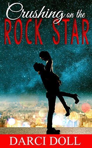 Crushing on the Rock Star by Darci Doll