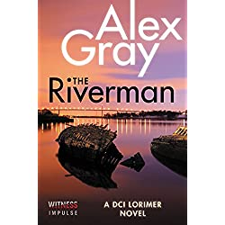The Riverman: A DCI Lorimer Novel (William Lorimer)