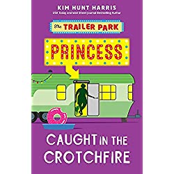 Caught in the Crotchfire (A Trailer Park Princess Cozy Mystery Book 3)